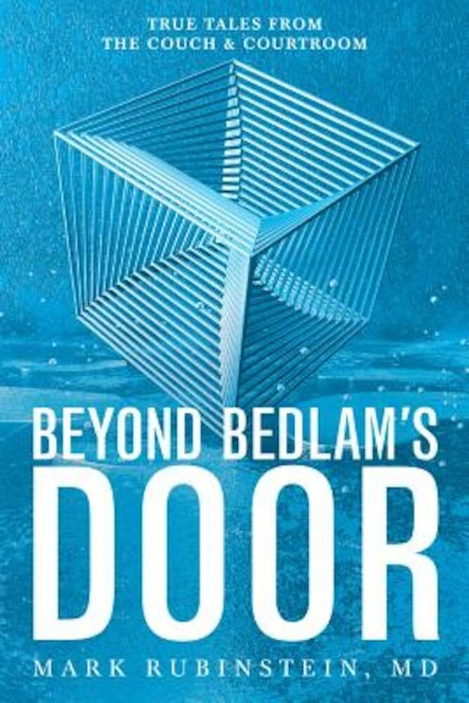 Beyond Bedlam's Door: True Tales from the Couch and Courtroom, Paperback