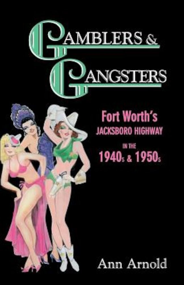 Gamblers & Gangsters: Fort Worth's Jacksboro Highway in the 1940s & 1950s, Paperback