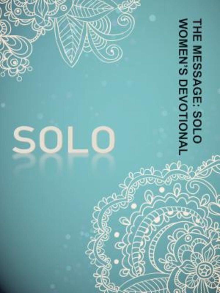The Message: Solo Women's Devotional, Paperback