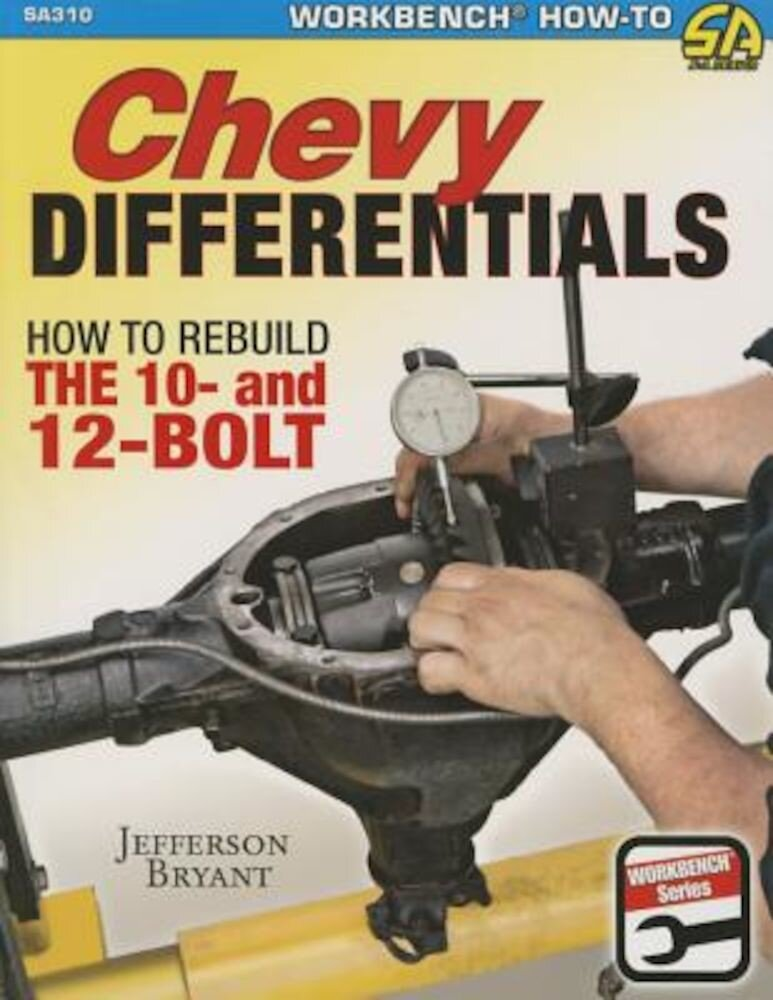 Chevy Differentials: How to Rebuild the 10- And 12-Bolt, Paperback