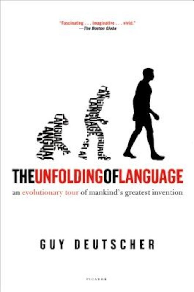 The Unfolding of Language: An Evolutionary Tour of Mankind's Greatest Invention, Paperback