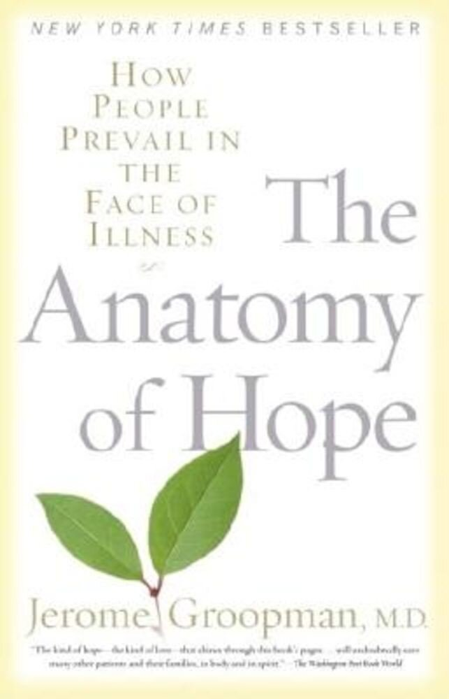 The Anatomy of Hope: How People Prevail in the Face of Illness, Paperback