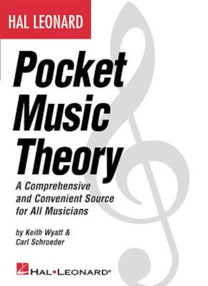 Hal Leonard Pocket Music Theory: A Comprehensive and Convenient Source for All Musicians, Paperback
