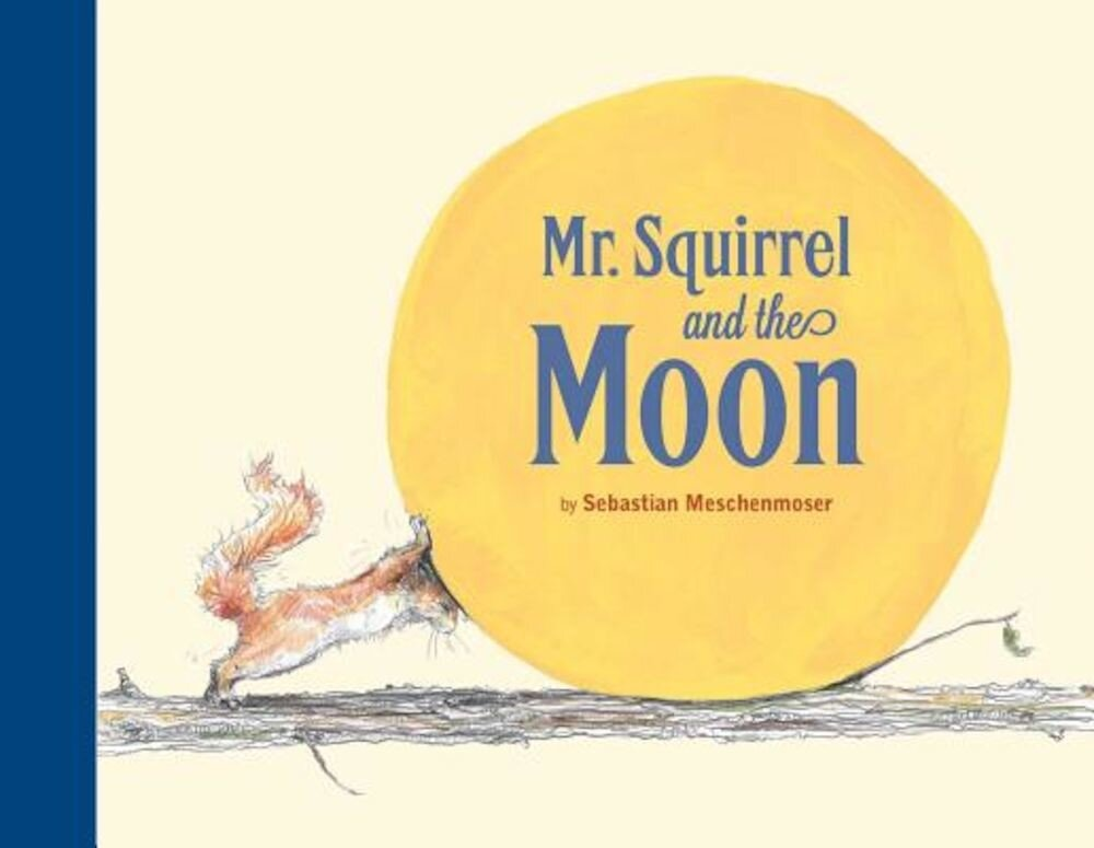 MR Squirrel and the Moon, Hardcover