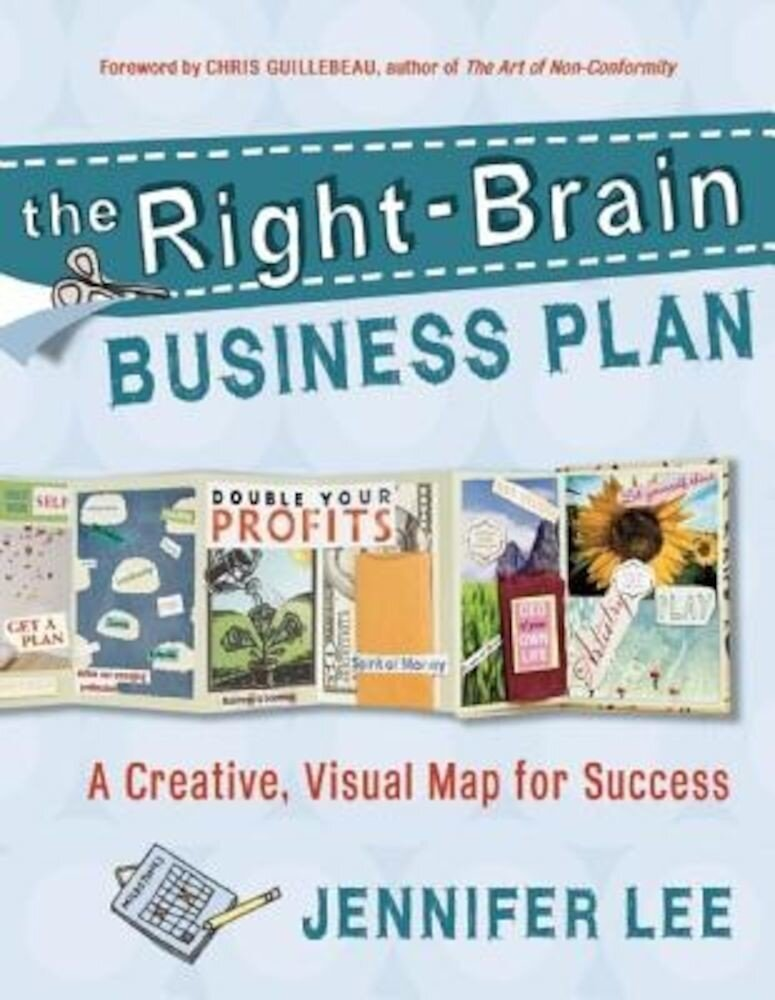 The Right-Brain Business Plan: A Creative, Visual Map for Success, Paperback
