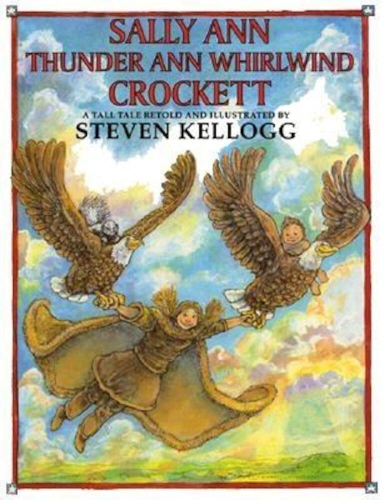 Sally Ann Thunder Ann Whirlwind Crockett, Hardcover