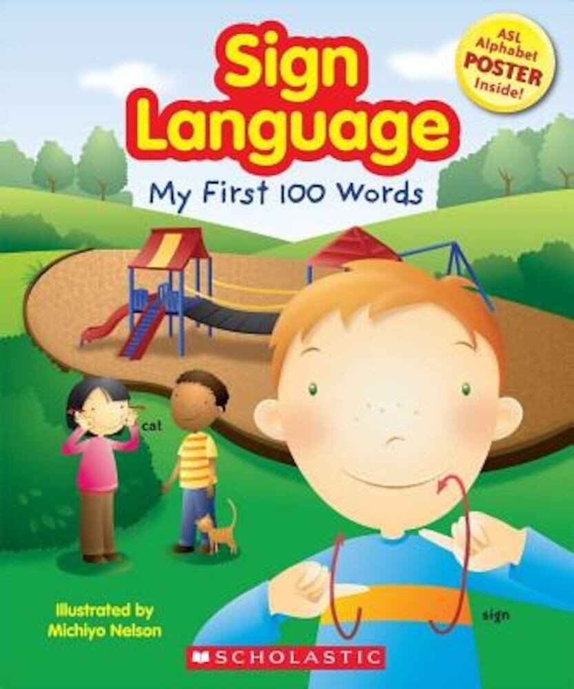 Sign Language: My First 100 Words [With Poster], Paperback
