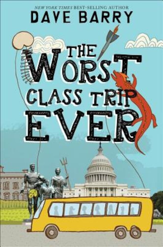 The Worst Class Trip Ever, Hardcover