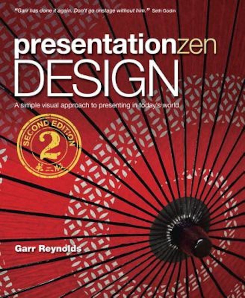 Presentation Zen Design: A Simple Visual Approach to Presenting in Today's World, Paperback