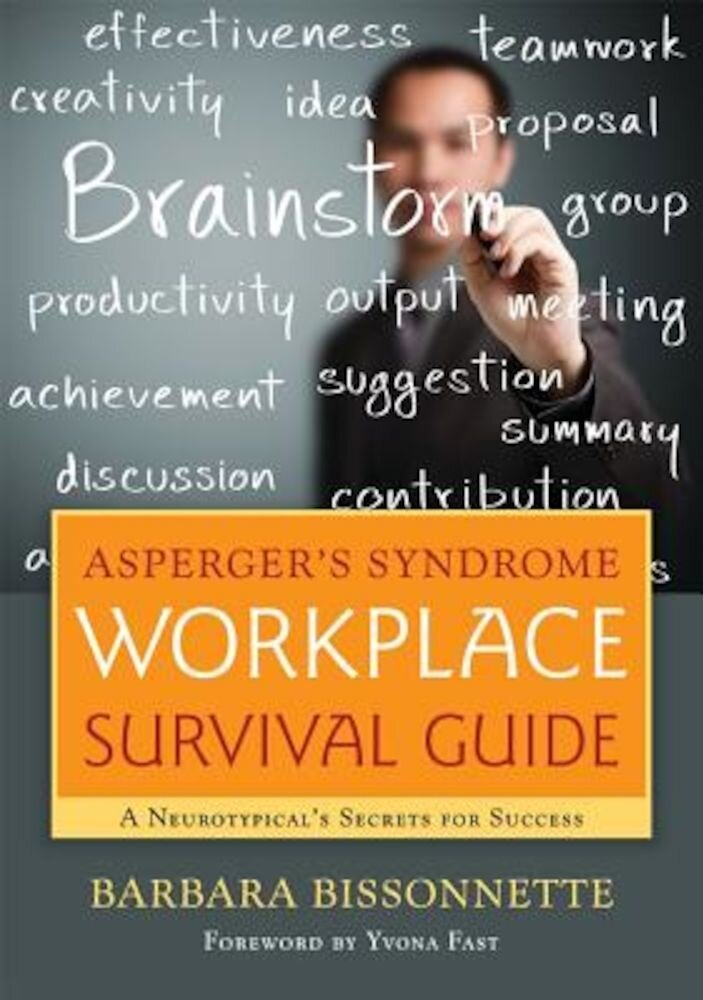 Asperger's Syndrome Workplace Survival Guide: A Neurotypical's Secrets for Success, Paperback