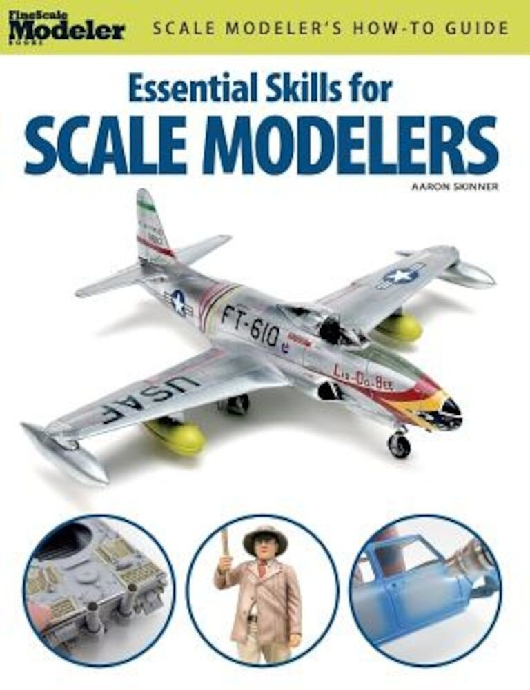 Essential Skills for Scale Modelers, Paperback