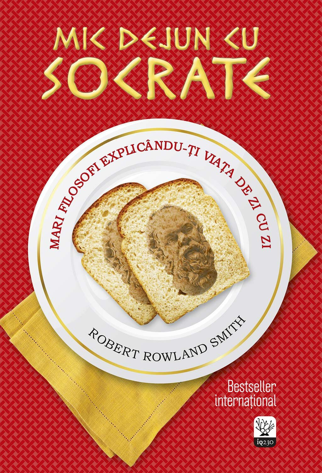 Mic dejun cu Socrate. Mari filosofi explicandu-ti viata de zi cu zi (eBook)