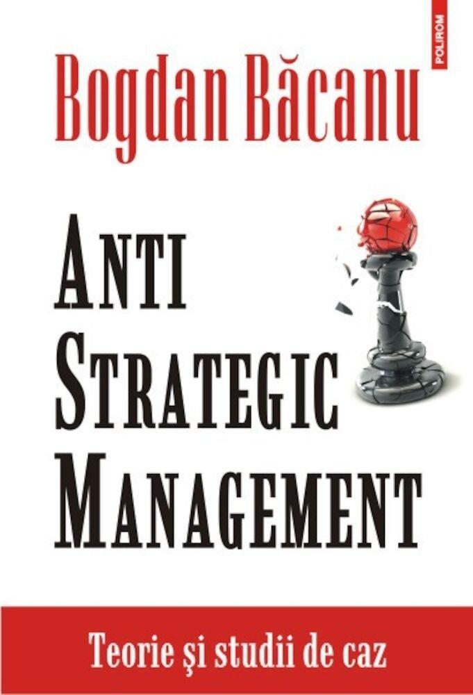 Coperta Carte Anti-Strategic Management. Teorie si studii de caz