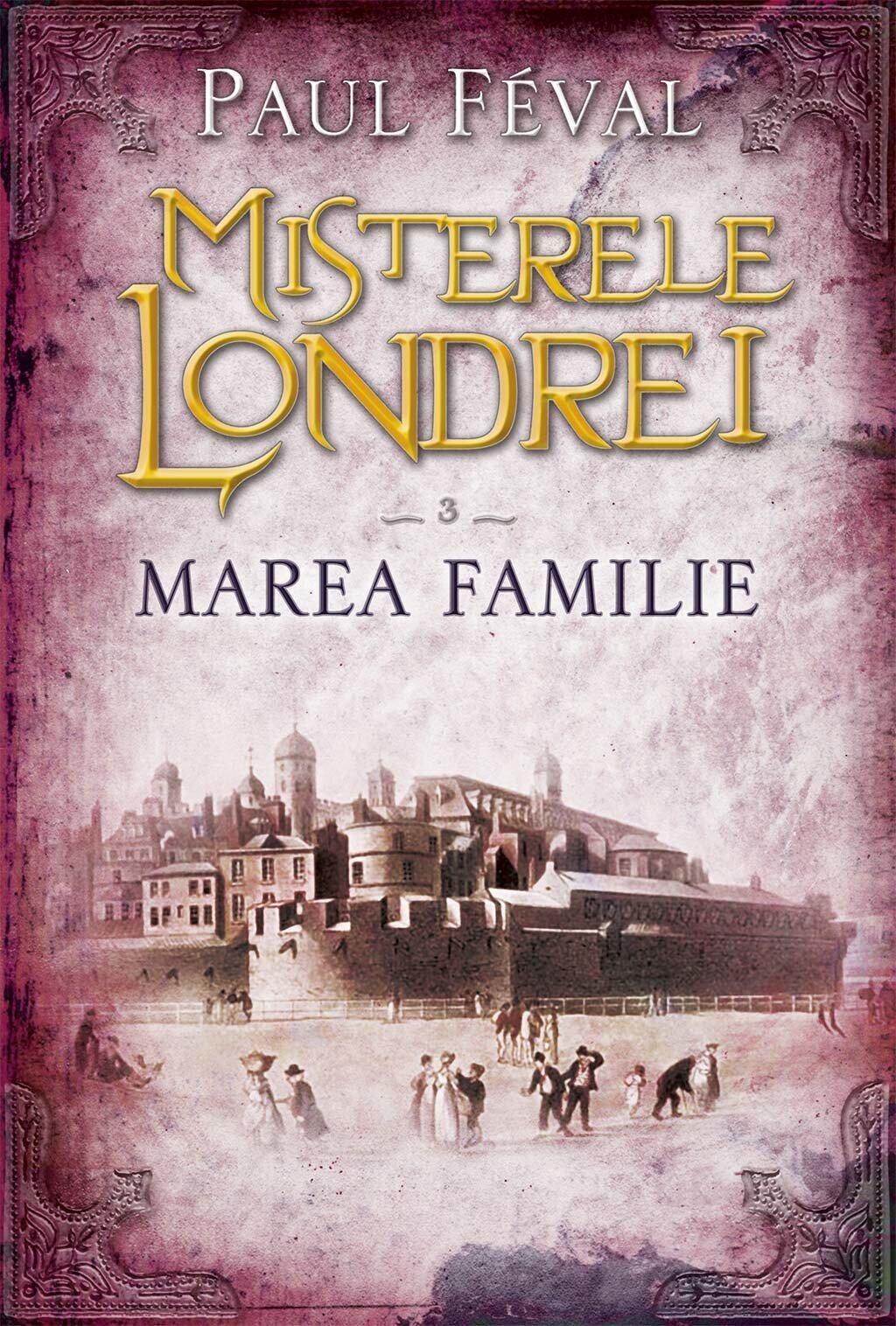 Misterele Londrei. Marea familie (vol. 3) (eBook)