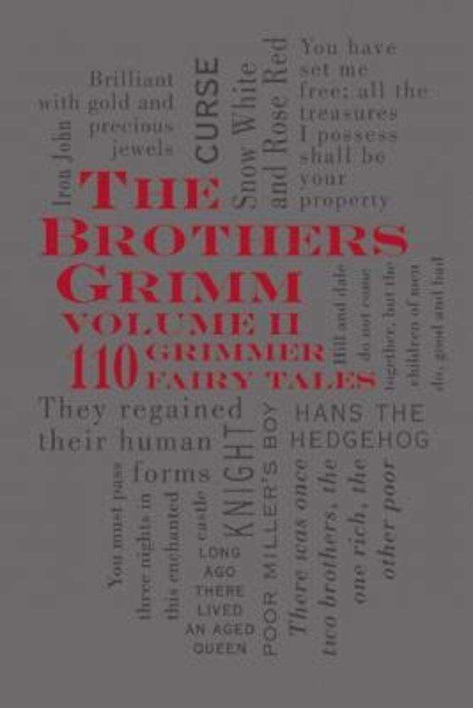 The Brothers Grimm, Volume 2: 110 Grimmer Fairy Tales, Paperback