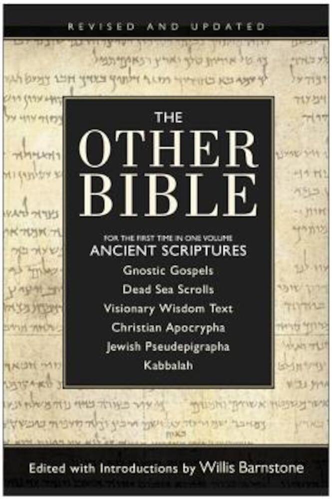 The Other Bible: Jewish Pseudepigrapha/Christian Apocrypha/Gnostic Scriptures/Kabbalah/Dead Sea Scrolls, Paperback