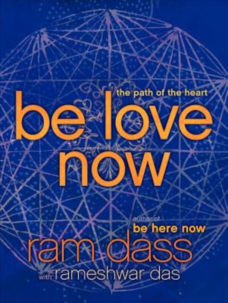 Be Love Now: The Path of the Heart, Paperback