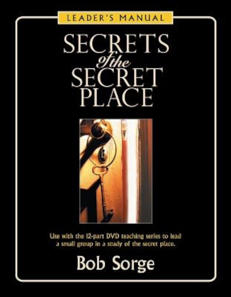 Secrets of the Secret Place: Leader's Manual, Paperback