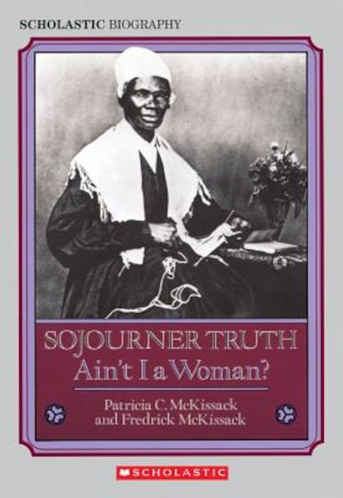 Sojourner Truth: Ain't I a Woman?, Paperback