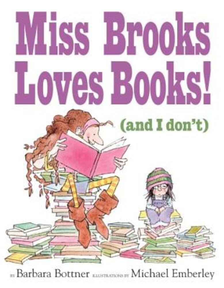 Miss Brooks Loves Books! (and I Don't), Hardcover