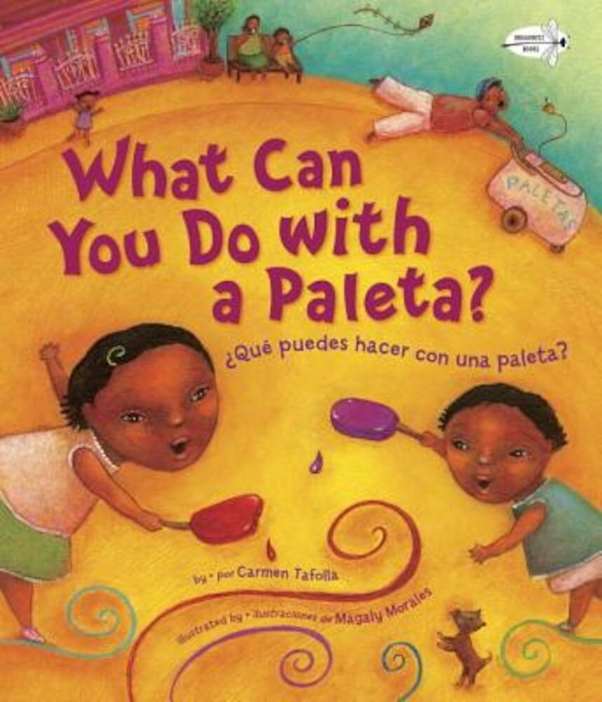 What Can You Do with a Paleta?/Que Puedes Hacer Con Una Paleta?, Paperback