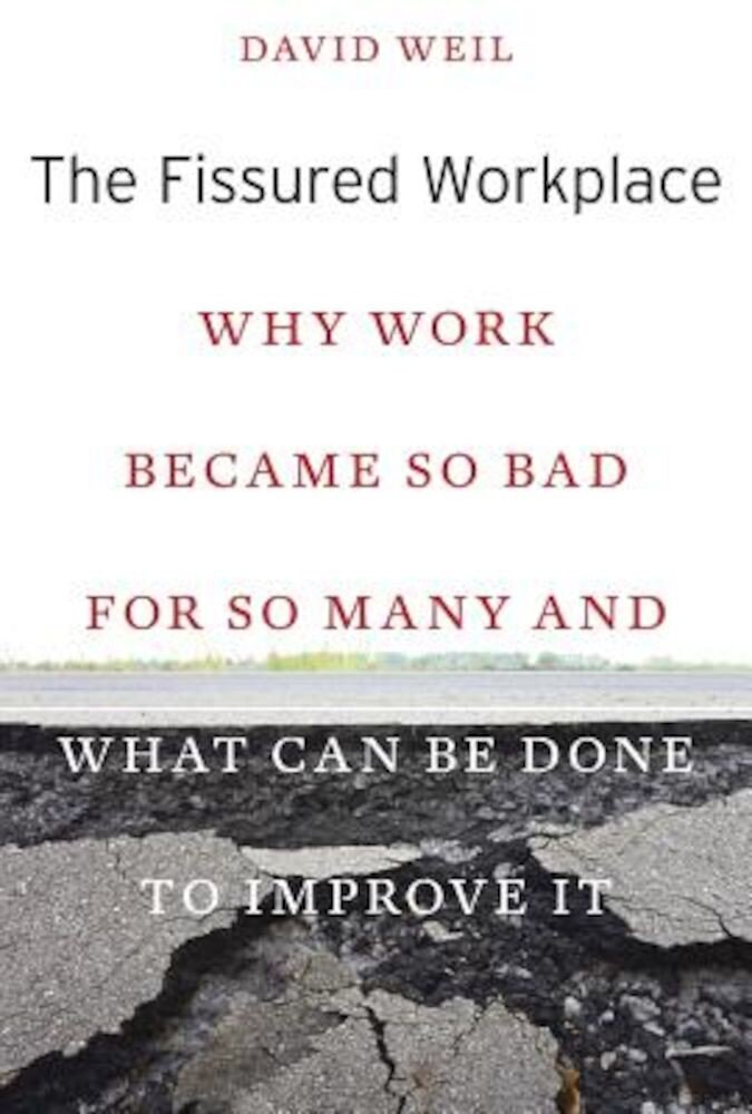 The Fissured Workplace: Why Work Became So Bad for So Many and What Can Be Done to Improve It, Paperback