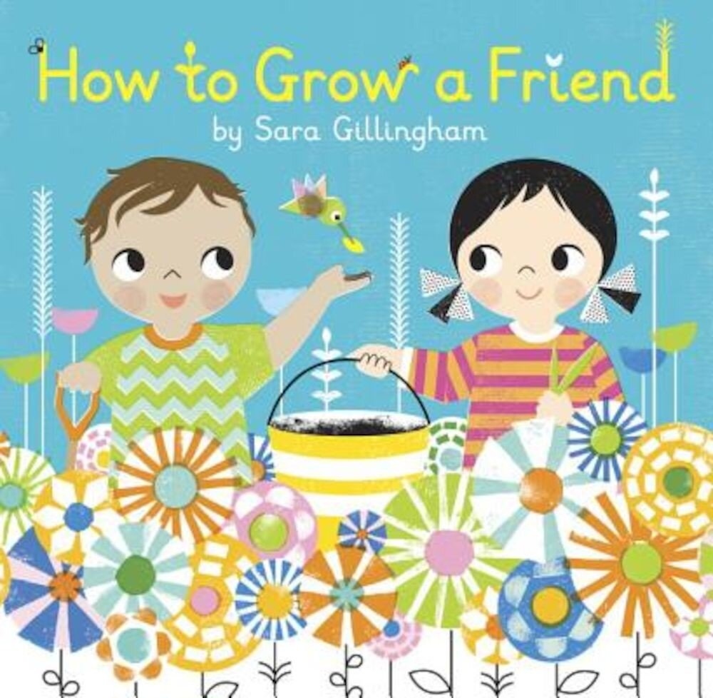 How to Grow a Friend, Hardcover