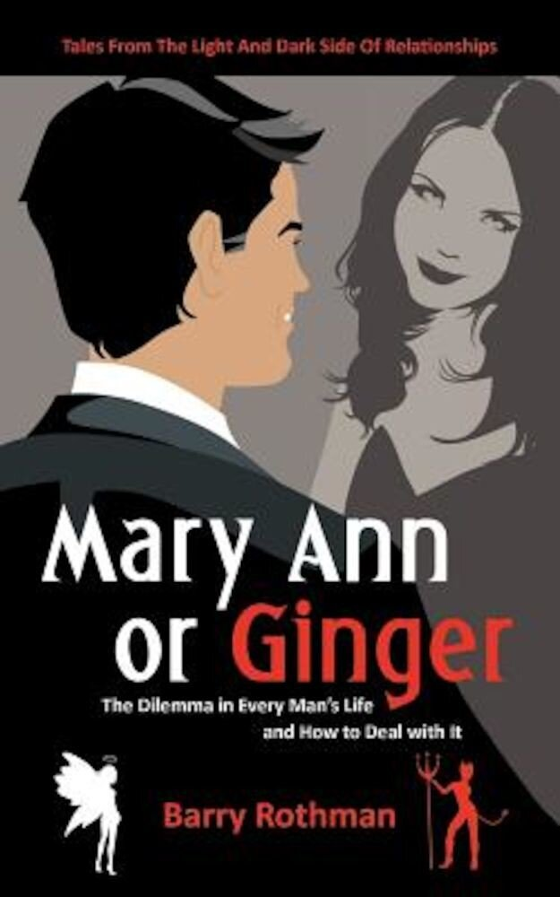 Mary Ann or Ginger: The Dilemma in Every Man's Life and How to Deal with It, Paperback
