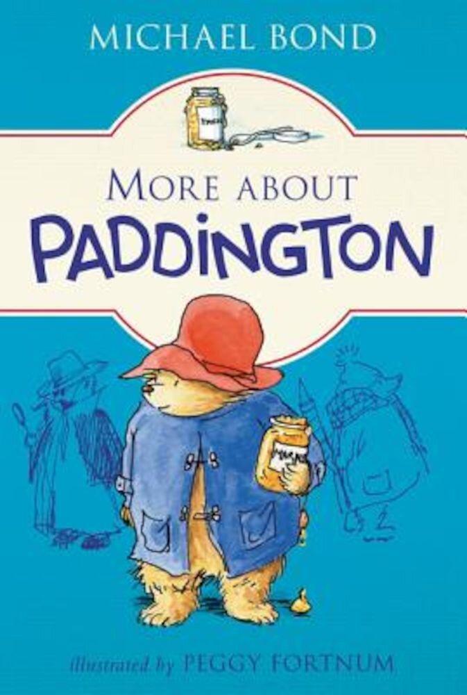 More about Paddington, Paperback