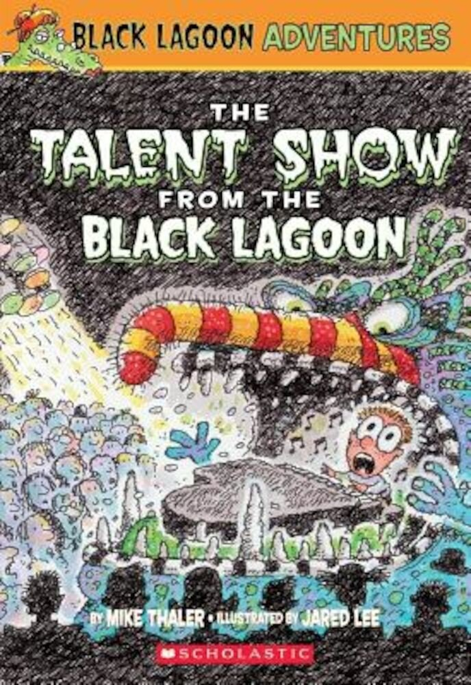 The Talent Show from the Black Lagoon, Paperback