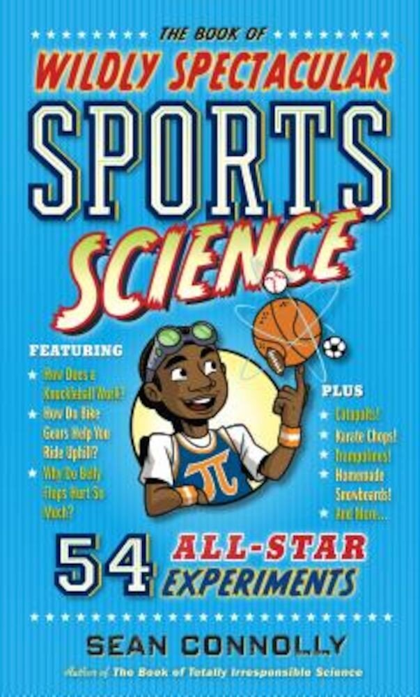 The Book of Wildly Spectacular Sports Science: 54 All-Star Experiments, Hardcover