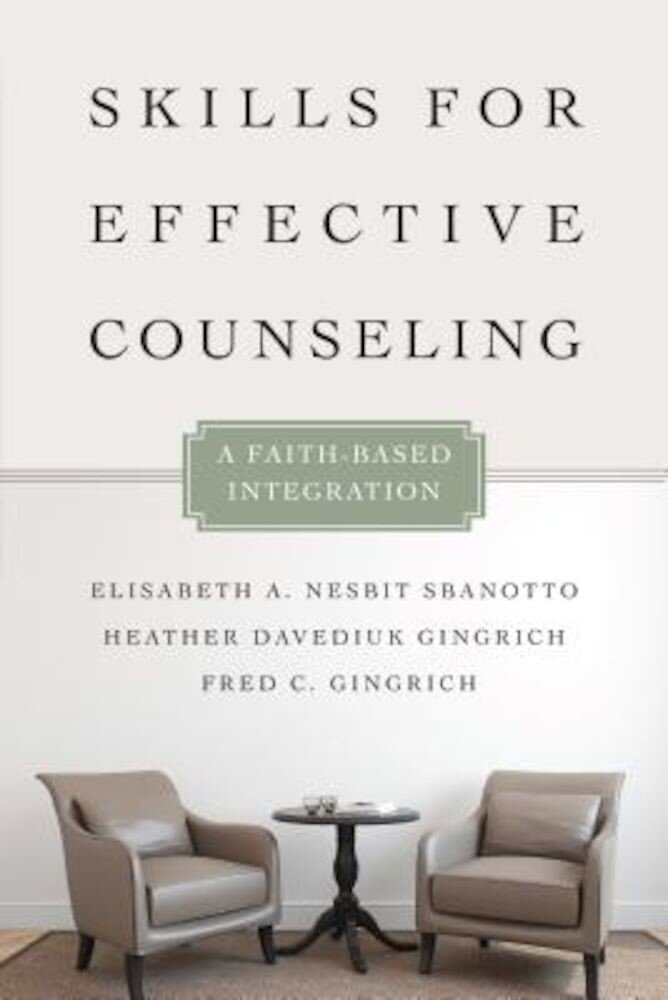 Skills for Effective Counseling: A Faith-Based Integration, Paperback