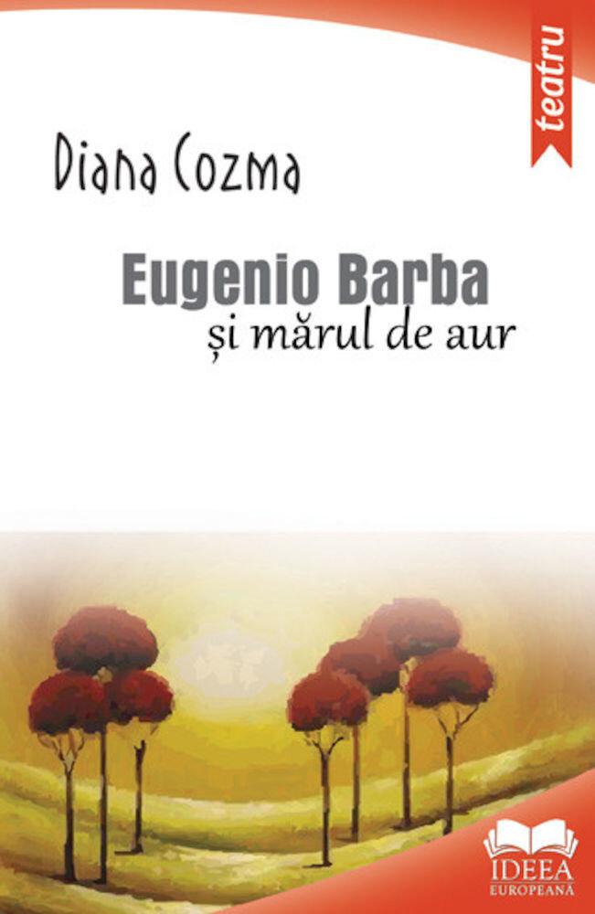 Eugenio Barba si marul de aur