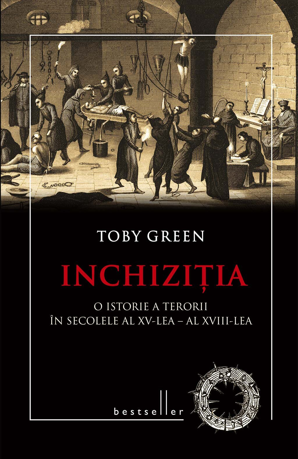 Inchizitia. O istorie a terorii in secolele al XV-lea - al XVIII-lea (eBook)