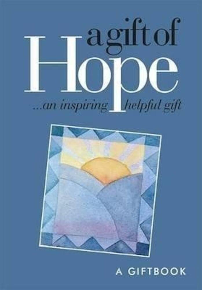 A Gift of Hope : An Inspiring Helpful Gift