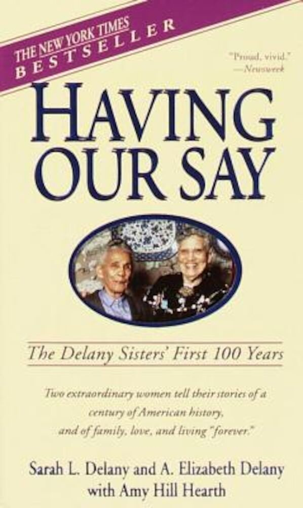 Having Our Say: The Delany Sisters' First 100 Years, Paperback