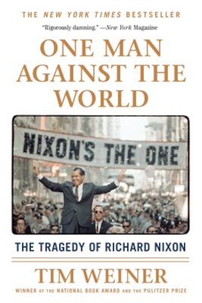 One Man Against the World: The Tragedy of Richard Nixon, Paperback