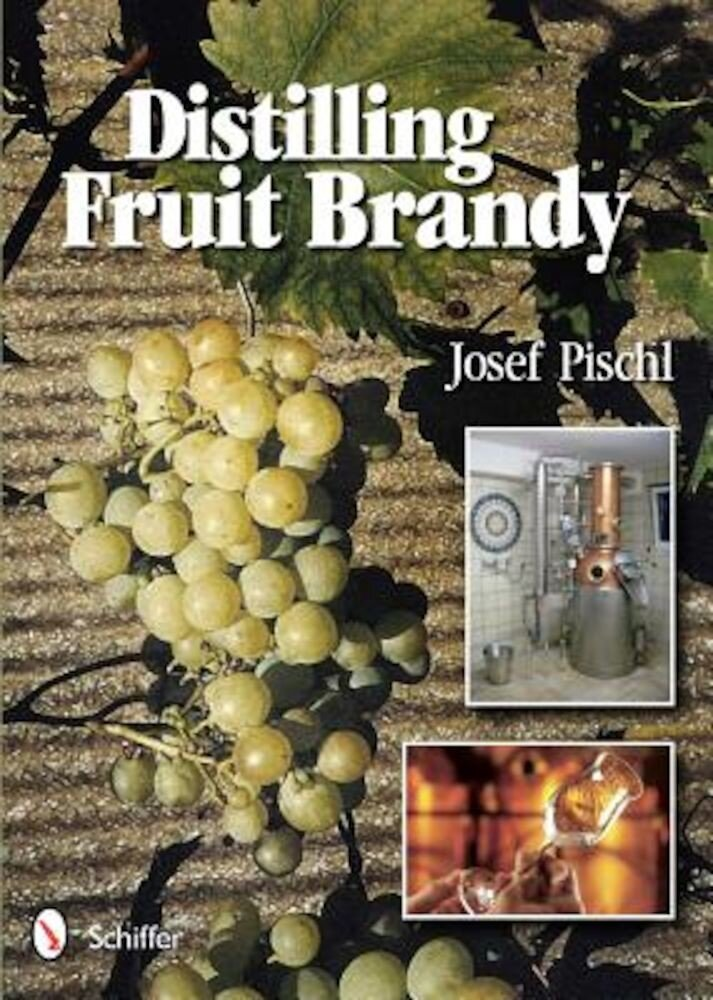 Distilling Fruit Brandy, Hardcover