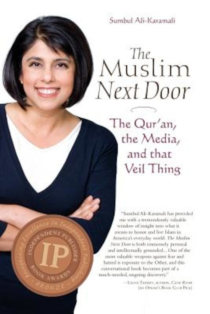 The Muslim Next Door: The Qur'an, the Media, and That Veil Thing, Paperback