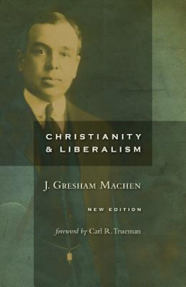 Christianity and Liberalism, Paperback