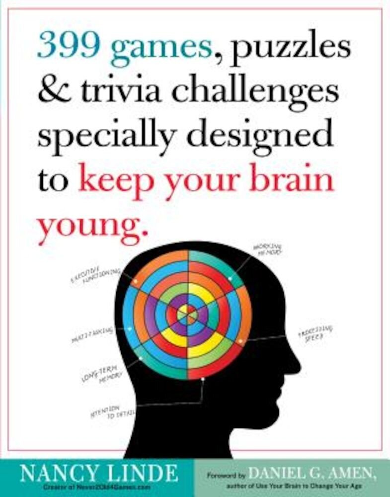 399 Games, Puzzles & Trivia Challenges Specially Designed to Keep Your Brain Young, Paperback