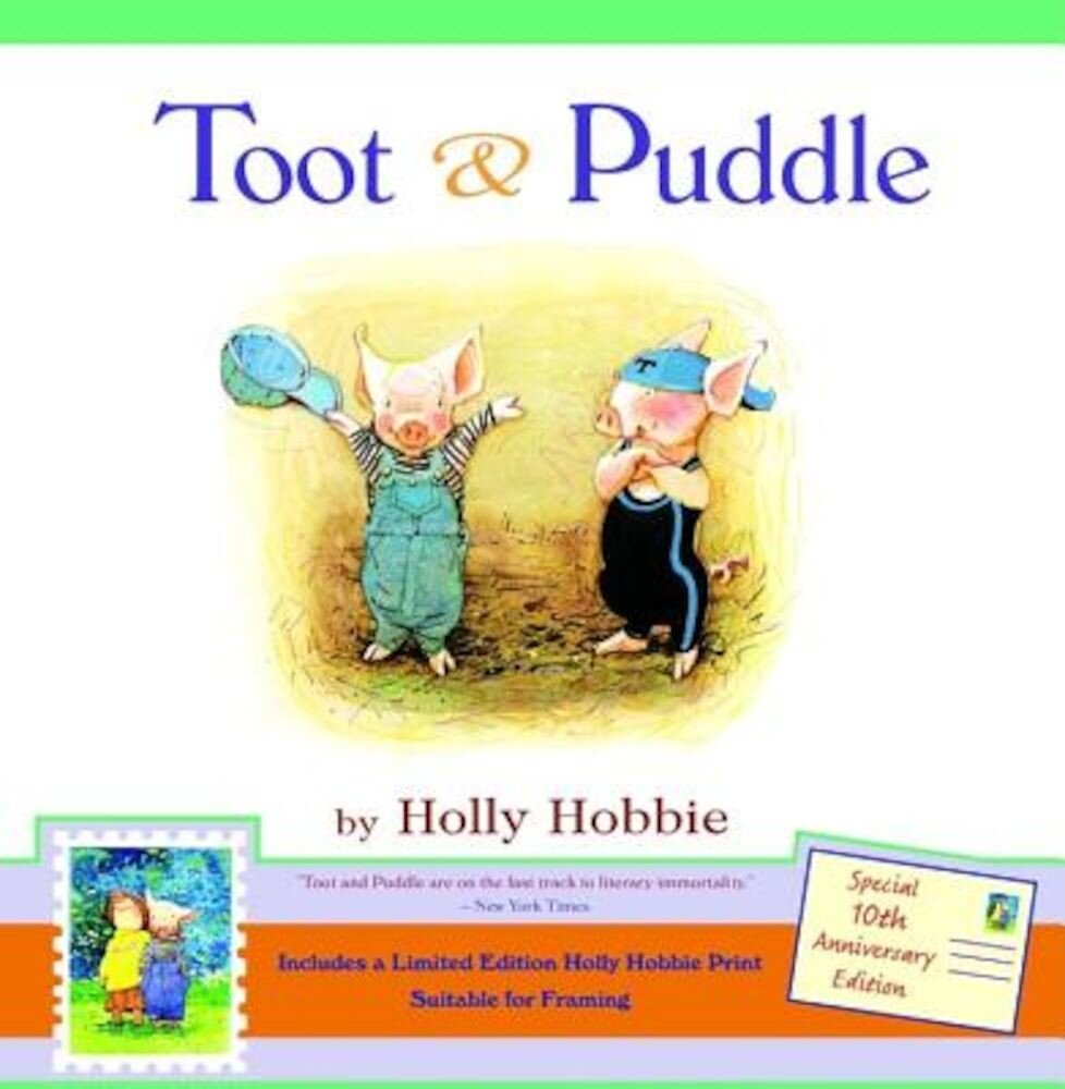 Toot & Puddle [With Limited Edition Holly Hobbie Print], Hardcover