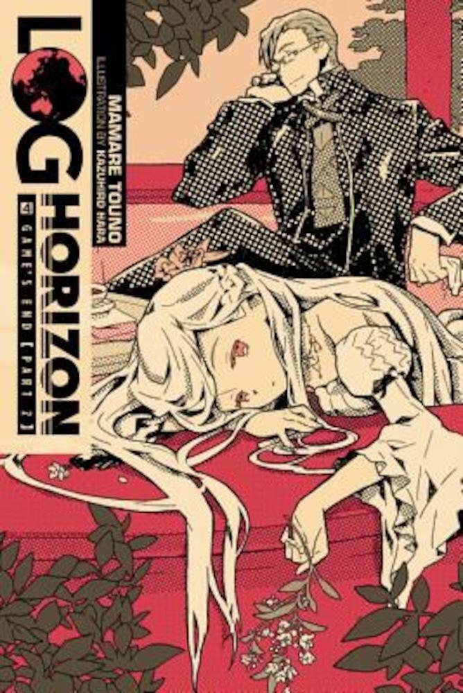 Log Horizon, Vol. 4 (Light Novel): Game's End, Part 2, Paperback