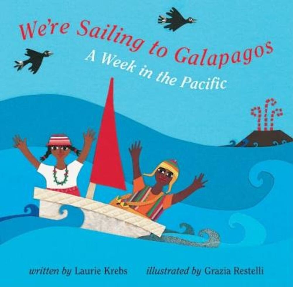 We're Sailing to Galapagos: A Week in the Pacific, Paperback
