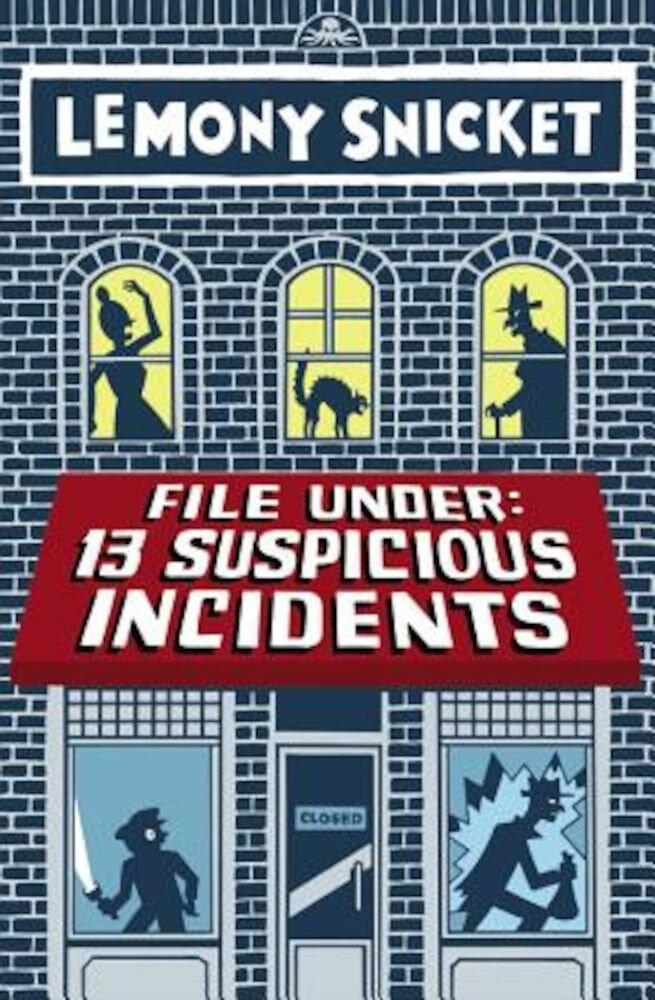 File Under: 13 Suspicious Incidents, Hardcover