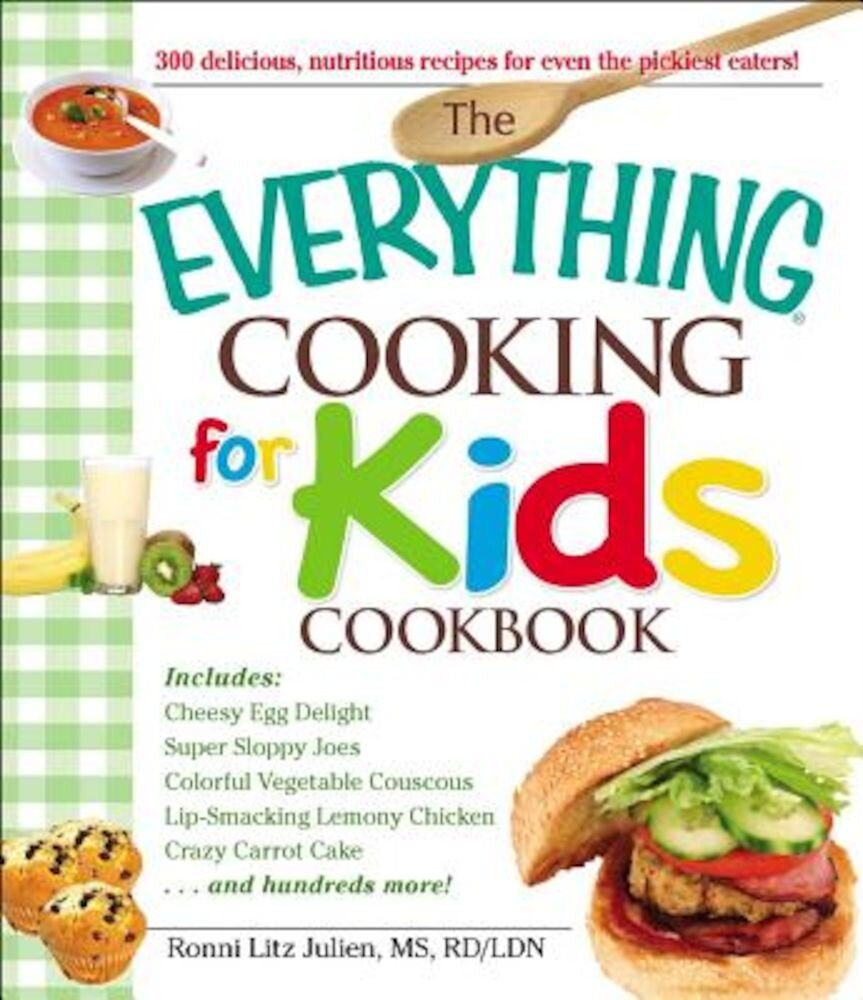 The Everything Cooking for Kids Cookbook, Paperback