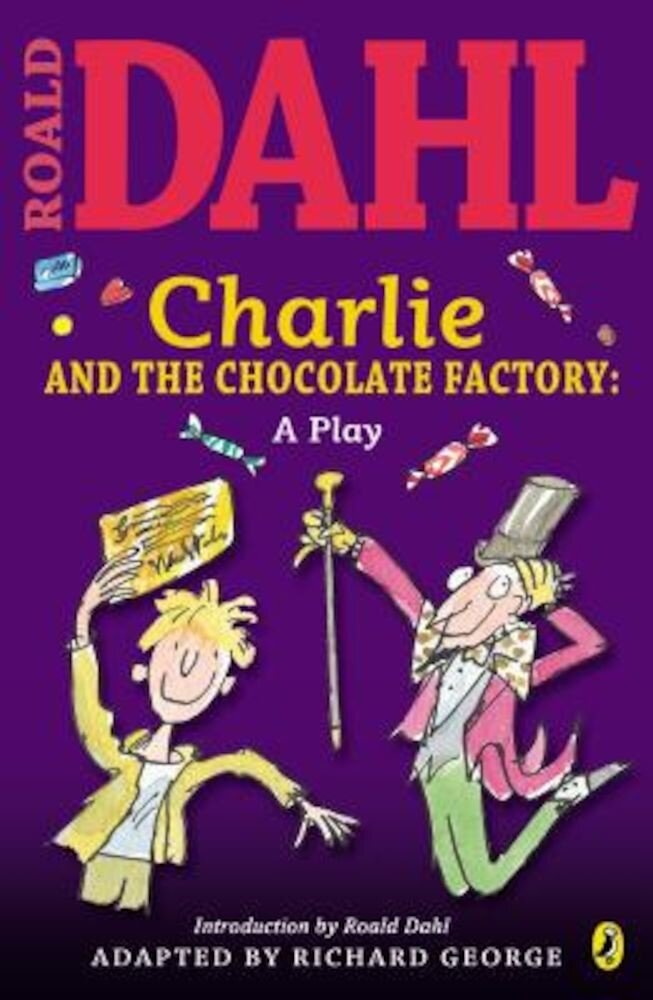 Charlie and the Chocolate Factory: A Play, Paperback