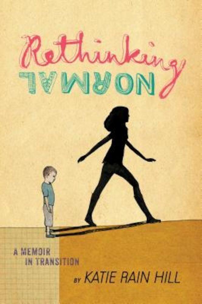 Rethinking Normal: A Memoir in Transition, Paperback