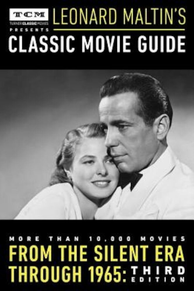 Turner Classic Movies Presents Leonard Maltin's Classic Movie Guide: From the Silent Era Through 1965, Paperback