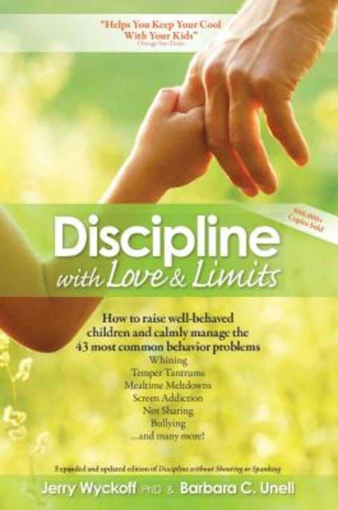 Discipline with Love & Limits: Calm, Practical Solutions to the 43 Most Common Childhood Behavior Problems, Paperback